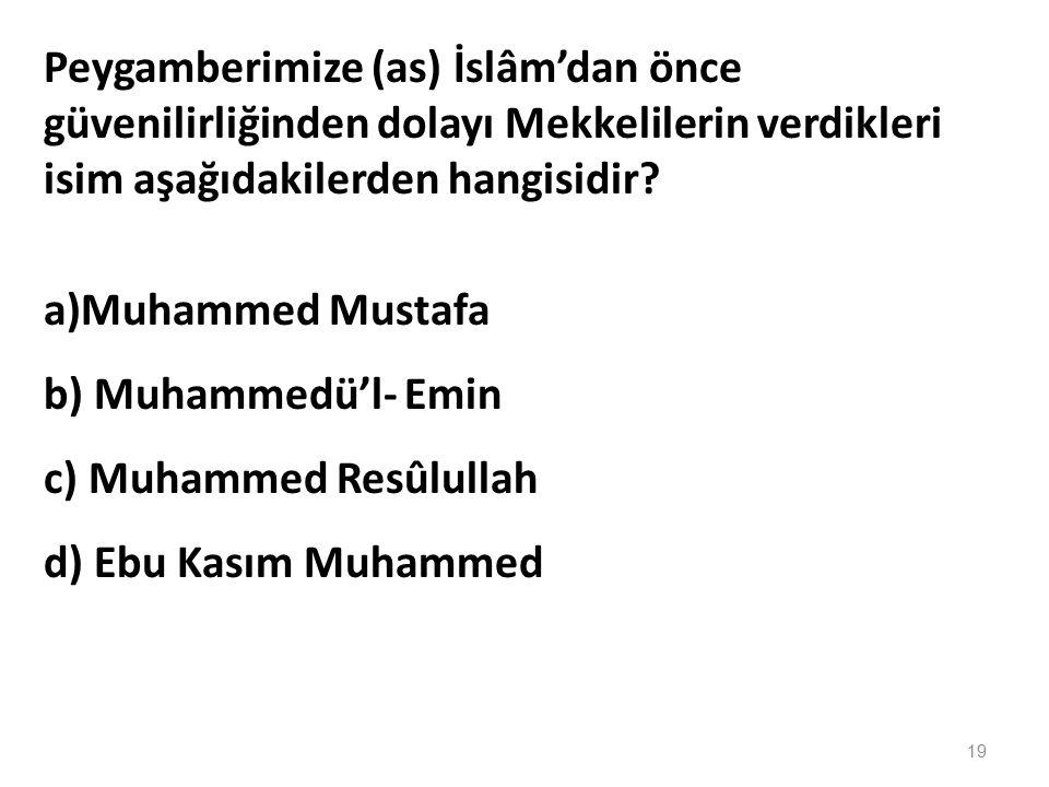 Aşağıdakilerden hangisi sahabe kavramının doğru tanımıdır? a)Peygamberimizi gören kişilere denilir b)Peygamberimizle savaşanlara denir c)Peygamberimiz