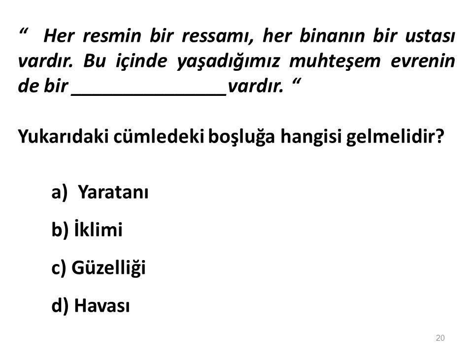 Peygamberimize (as) İslâm'dan önce güvenilirliğinden dolayı Mekkelilerin verdikleri isim aşağıdakilerden hangisidir? a)Muhammed Mustafa b) Muhammedü'l