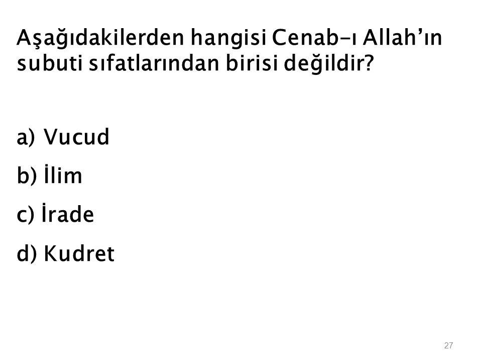 Cenab-ı Allahın sonradan yarattıklarına hiçbir şekilde benzemediğini belirten zati sıfatı aşağıdakilerden hangisidir? a)Kıdem b) Kıyam bi Nefsihi c) V