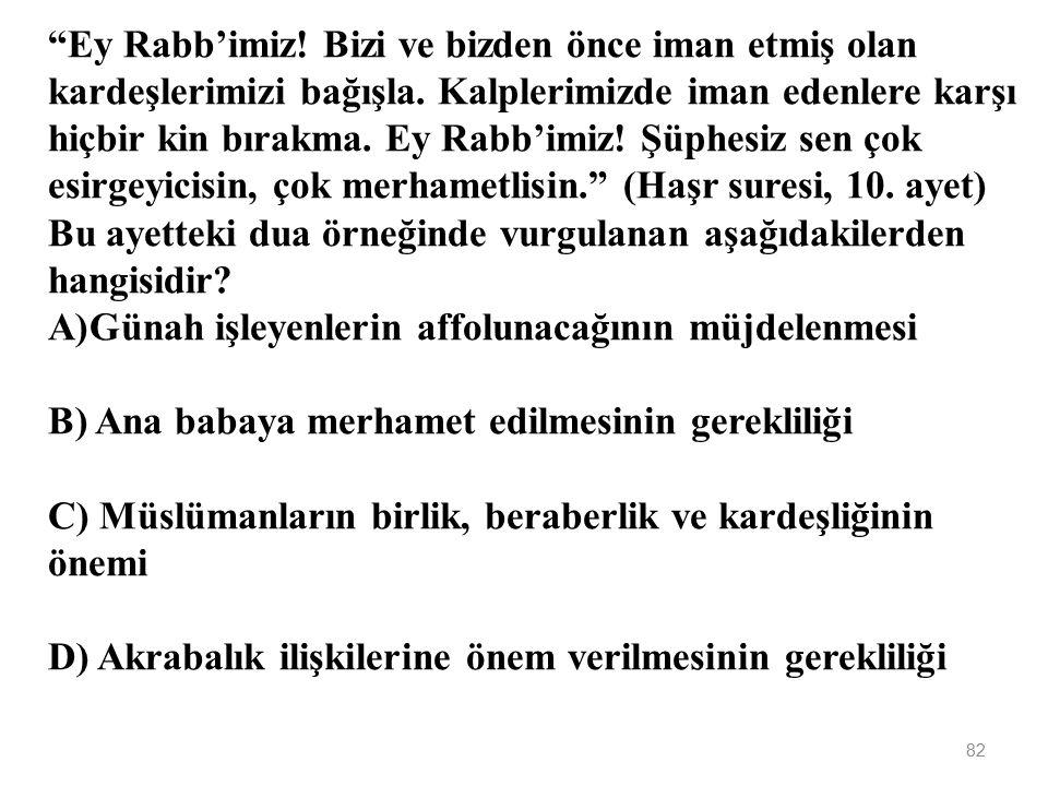 """81 """"Allah'ım üzüntüden ve kederden sana sığınırım"""" """"Bizi yediren, içiren, koruyan ve barındıran Allah'a şükürler olsun."""" """"Allah'ım yaratılışımı güzel"""