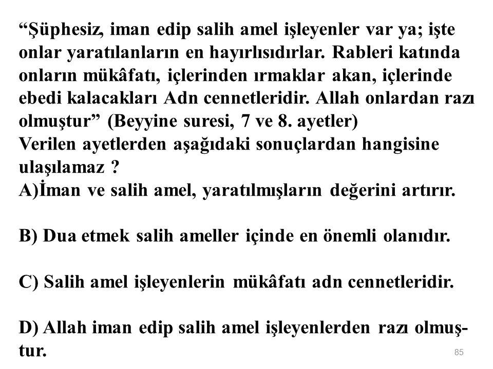 """84 Öğretmenlerinin """"Salih amel nedir?"""" sorusuna; Ahmet: Allah'tan başka ilah olmadığını kabul etmektir. Mehmet: Allah'a kulluk etmektir. Ali: Bir iş i"""