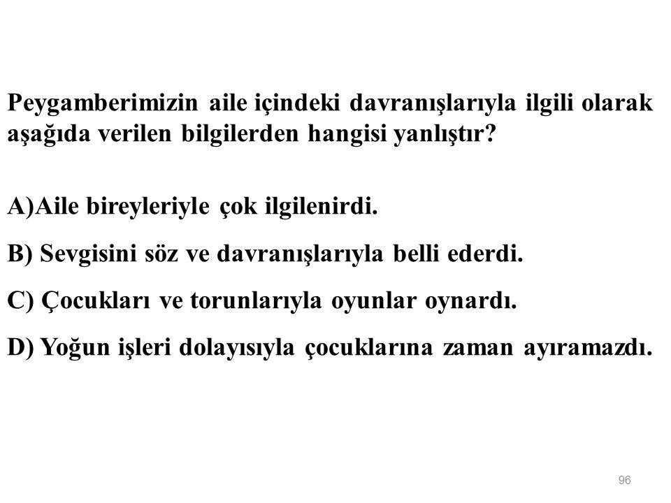 95 A)Abdullah B) Kasım C) İbrahim D) Ümmü Gülsüm