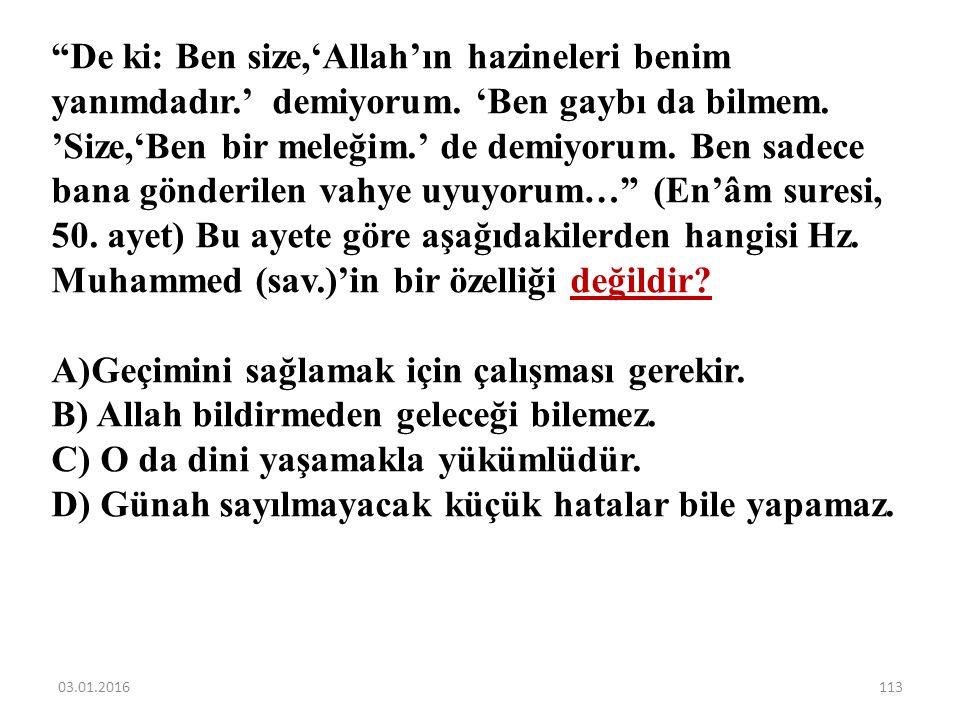 Müşriklerin, Hz. Muhammed (sav.)'in Kabe hakemliğini kabul etmelerinde O'nun hangi özelliği etkili olmamıştır? A)Peygamber olması B) Dürüst bir insan