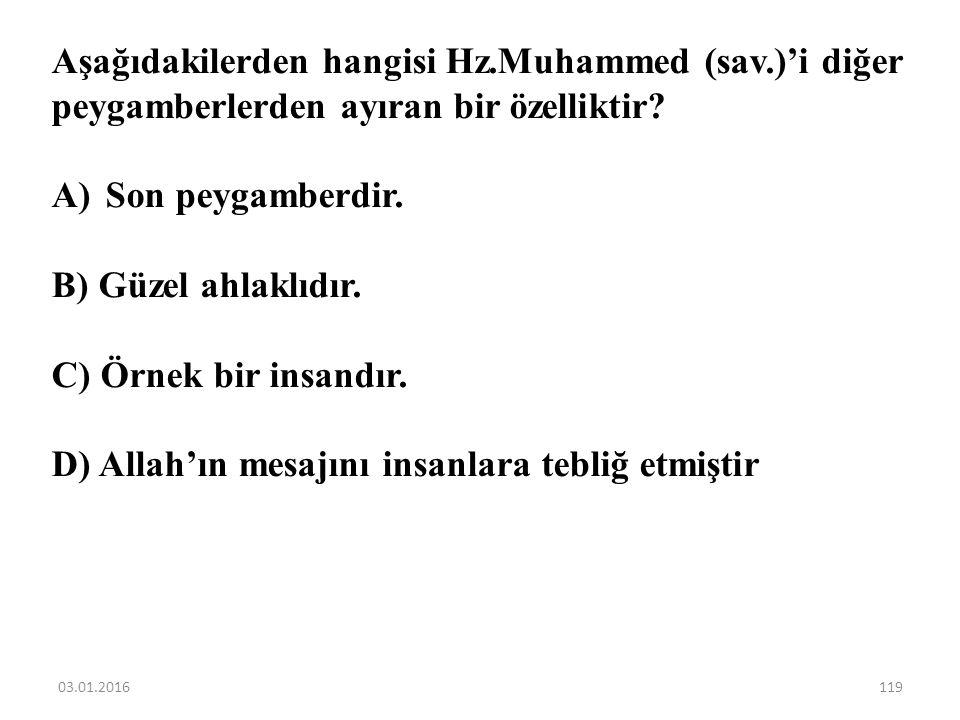 """Hz.Muhammed (sav.) için kullanılan """"resul"""" kelimesinin eş anlamlısı aşağıdakilerden hangisidir? A)Yasaklayıcı B) Müjdeleyici C) Elçi D) Uyarıcı 03.01."""