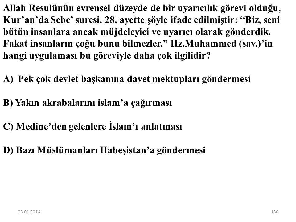 Aşağıdakilerden hangisi Hz. Peygamberin insanları öncelikle uyardığı konulardan biridir? A)Zekatlarını zamanında ve tam vermeleri B) Namaz kılmayı bır