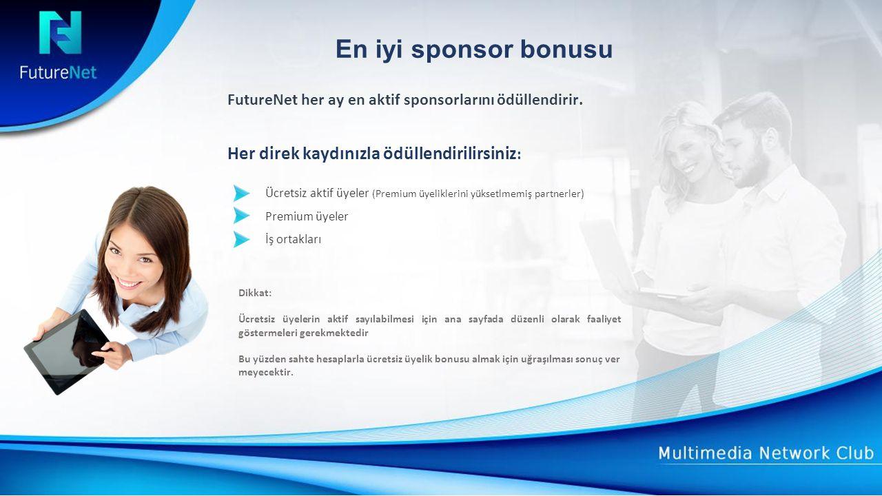 En iyi sponsor bonusu FutureNet her ay en aktif sponsorlarını ödüllendirir.