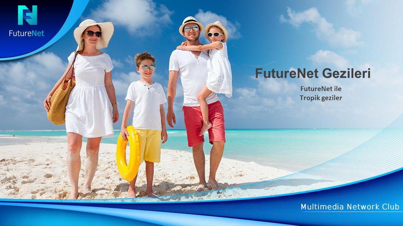 FutureNet ile Tropik geziler FutureNet Gezileri