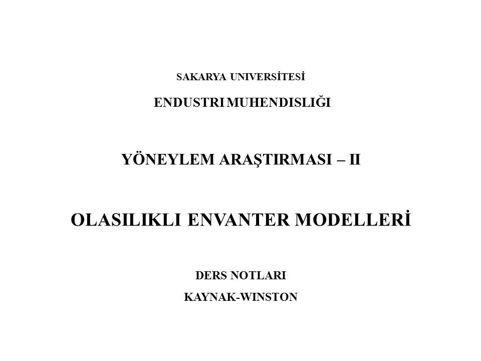 OLASILIKLI STOK MODELLERİ Bir önceki dersteki bütün modellerde herhangi bir periodda talep kesin olarak bilinmektedir.