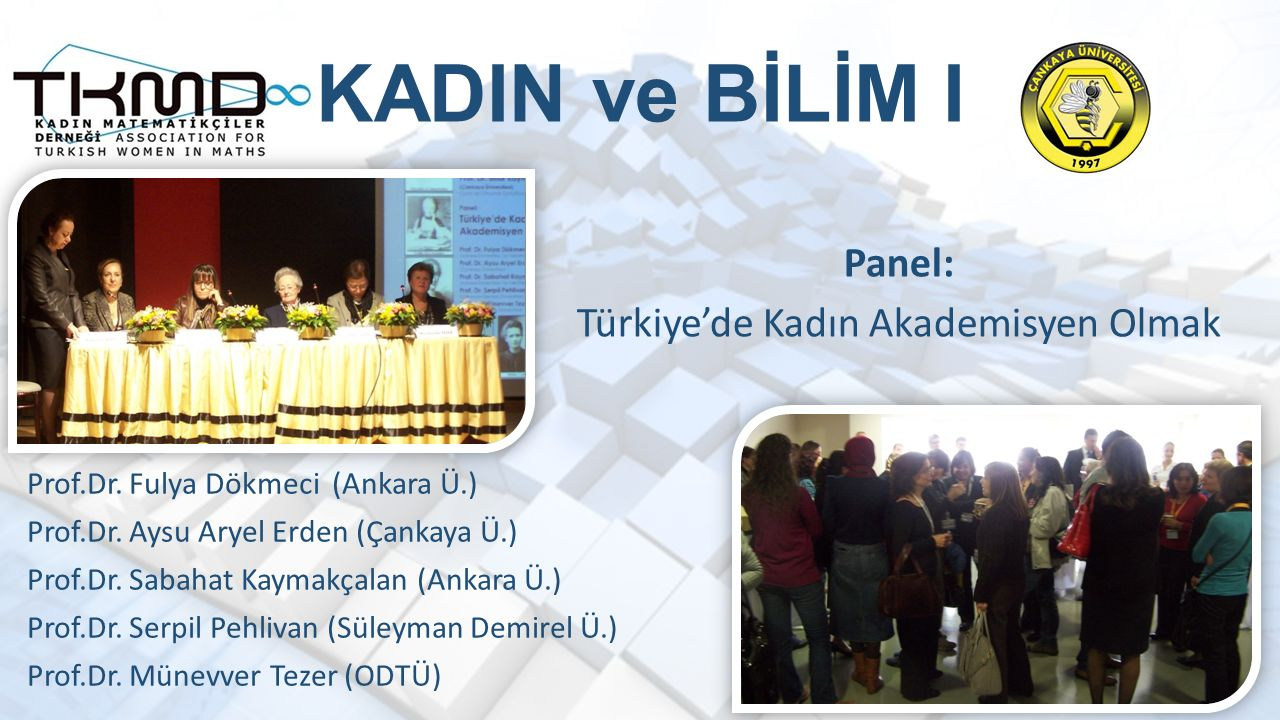 KADIN ve BİLİM I Prof.Dr. Fulya Dökmeci (Ankara Ü.) Prof.Dr.