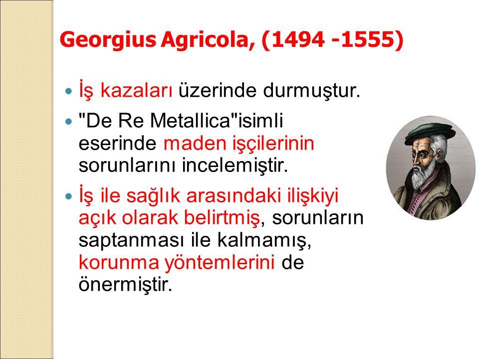 Dr.Bernardino Ramazzini 1633-1714 İlk İşyeri hekimi oldu.