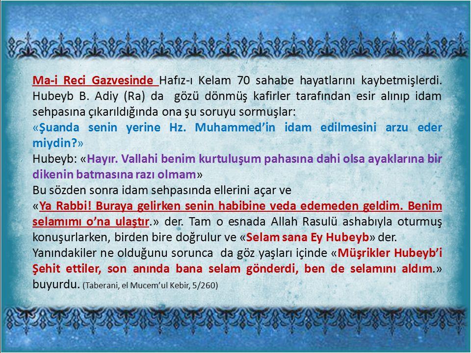 Ma-i Reci Gazvesinde Hafız-ı Kelam 70 sahabe hayatlarını kaybetmişlerdi.