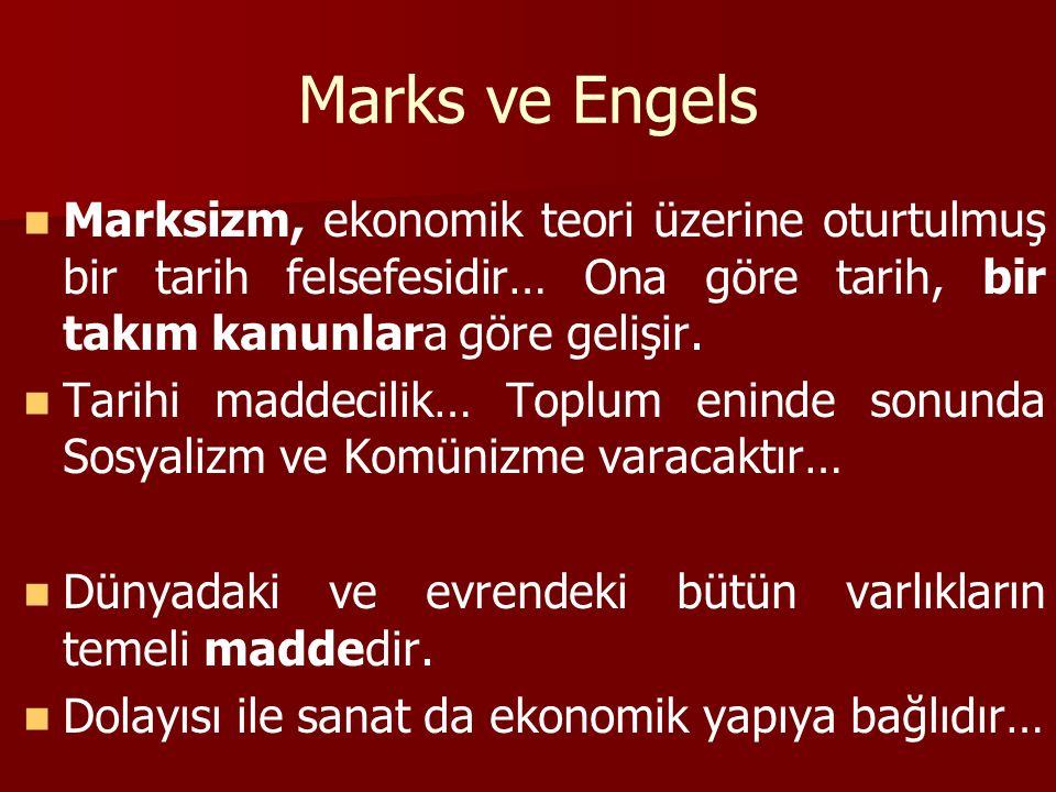 Marks ve Engels Marksizm, ekonomik teori üzerine oturtulmuş bir tarih felsefesidir… Ona göre tarih, bir takım kanunlara göre gelişir. Tarihi maddecili