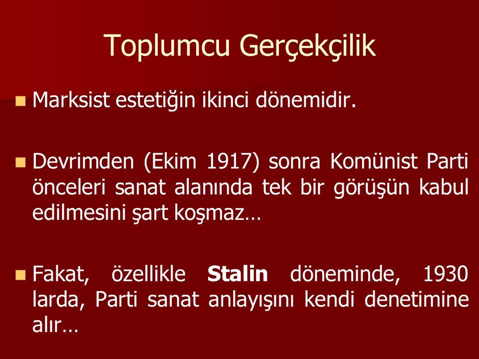 Toplumcu Gerçekçilik Marksist estetiğin ikinci dönemidir. Devrimden (Ekim 1917) sonra Komünist Parti önceleri sanat alanında tek bir görüşün kabul edi