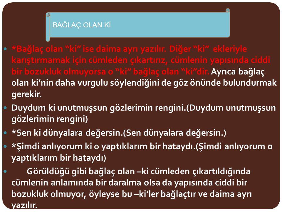 b.Uzatma görevi Türkçede uzun ünlü yoktur.
