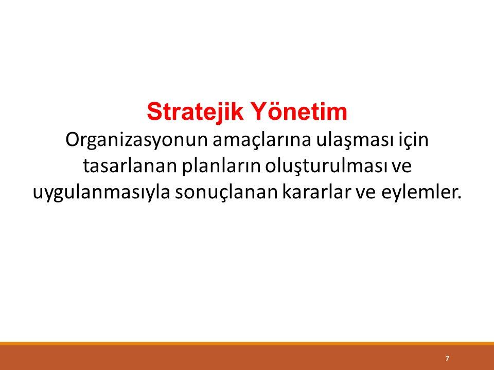 Stratejik planlar başta üst yönetim olmak üzere çeşitli düzeydeki işletme paydaşlarının katılımı ile hazırlanır ve uygulanır.