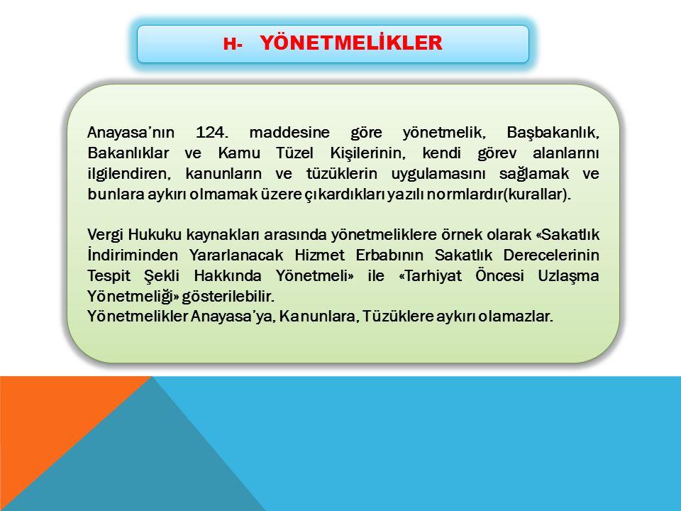 H- YÖNETMELİKLER Anayasa'nın 124.