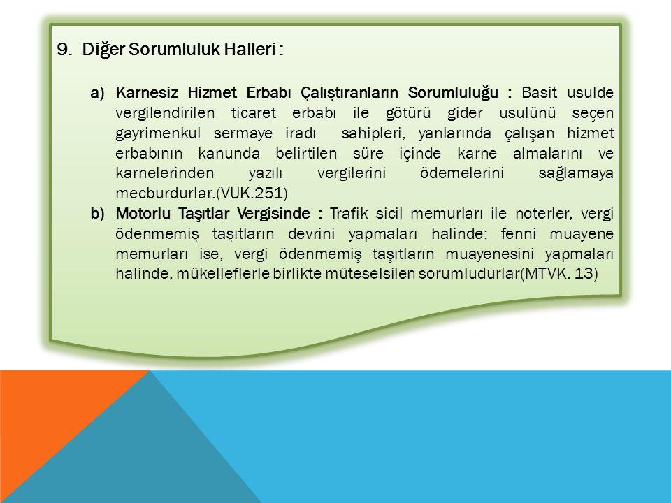 9.Diğer Sorumluluk Halleri : a)Karnesiz Hizmet Erbabı Çalıştıranların Sorumluluğu : Basit usulde vergilendirilen ticaret erbabı ile götürü gider usulü