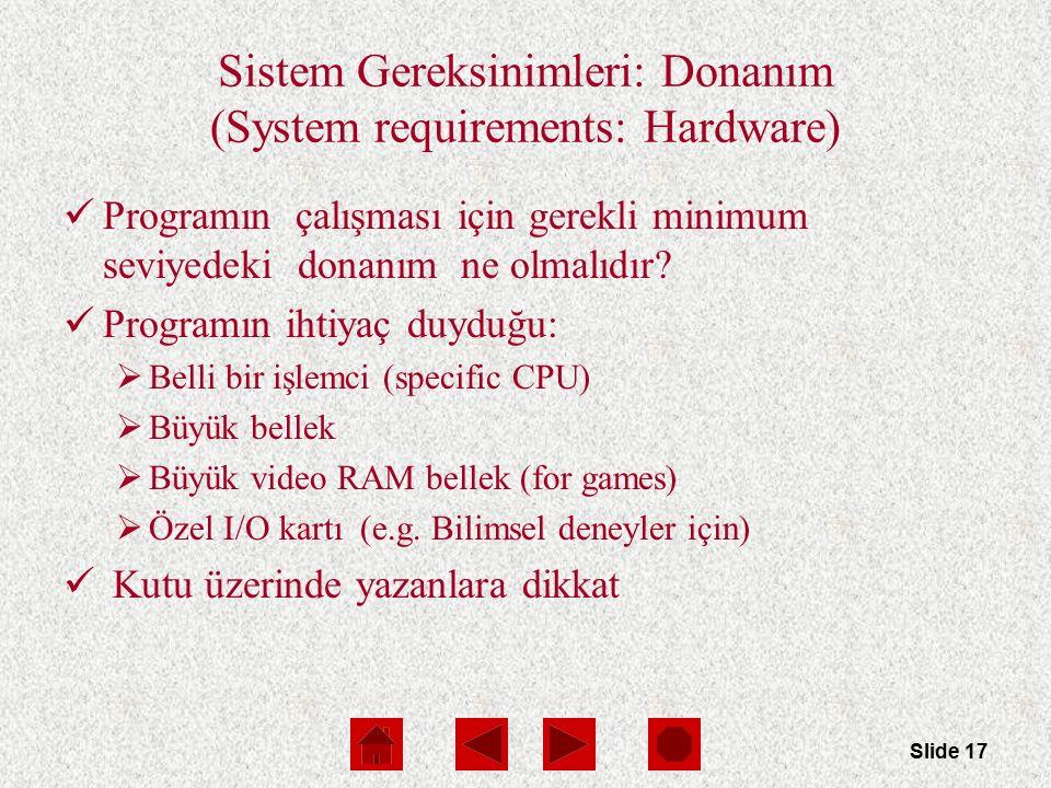 Slide 17 Sistem Gereksinimleri: Donanım (System requirements: Hardware) Programın çalışması için gerekli minimum seviyedeki donanım ne olmalıdır.