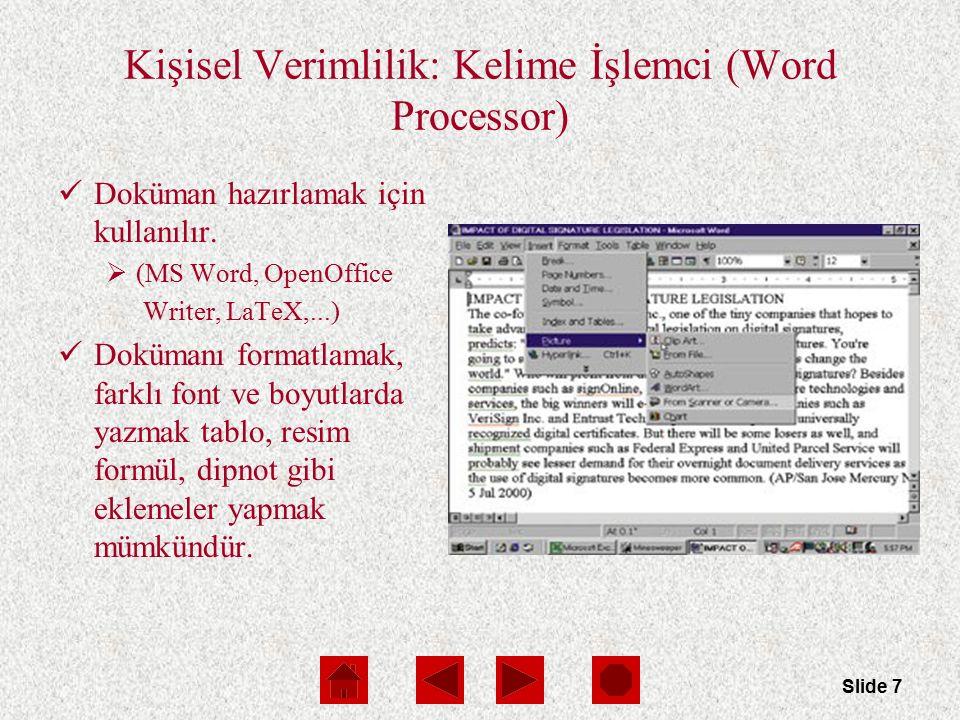 Slide 7 Kişisel Verimlilik: Kelime İşlemci (Word Processor) Doküman hazırlamak için kullanılır.