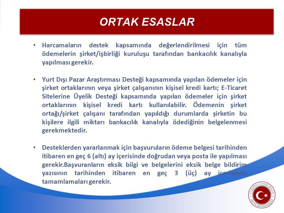 ORTAK ESASLAR Harcamaların destek kapsamında değerlendirilmesi için tüm ödemelerin şirket/işbirliği kuruluşu tarafından bankacılık kanalıyla yapılması gerekir.