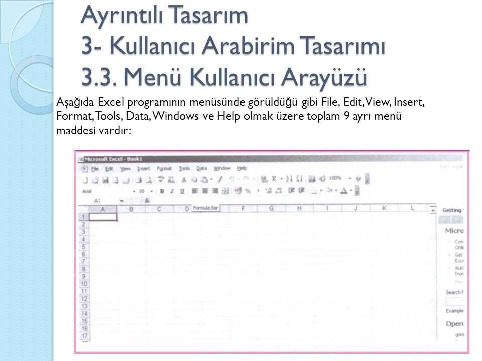 Ayrıntılı Tasarım 3- Kullanıcı Arabirim Tasarımı 3.3. Menü Kullanıcı Arayüzü Aşa ğ ıda Excel programının menüsünde görüldü ğ ü gibi File, Edit, View,
