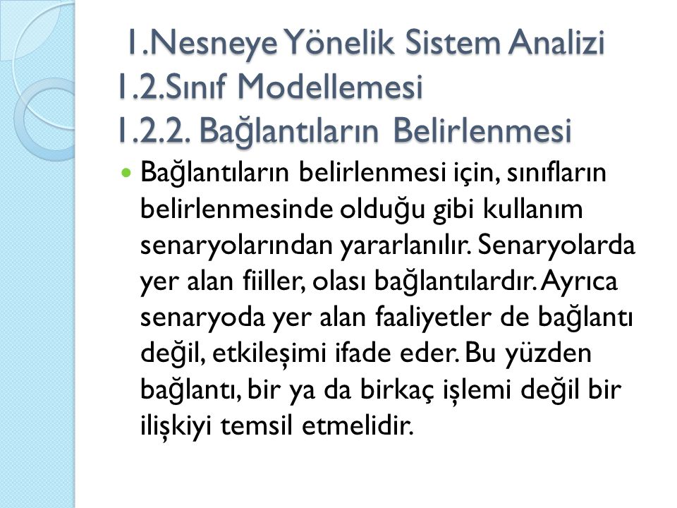 1.Nesneye Yönelik Sistem Analizi 1.2.Sınıf Modellemesi 1.2.2.