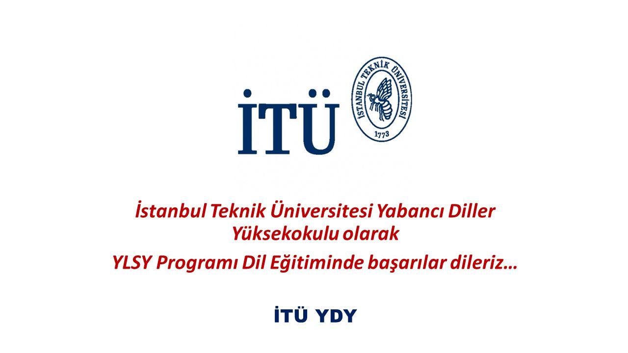 İstanbul Teknik Üniversitesi Yabancı Diller Yüksekokulu olarak YLSY Programı Dil Eğitiminde başarılar dileriz… İTÜ YDY
