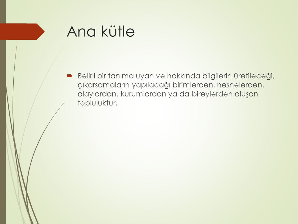 Kota Örneklemesi  Örneklem için birim seçiminin keyfi olarak yapıldığı yöntemlerden biri de kota örneklemesidir.