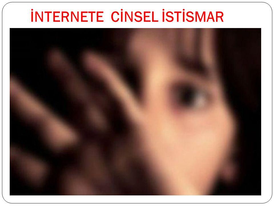 İNTERNETE CİNSEL İSTİSMAR