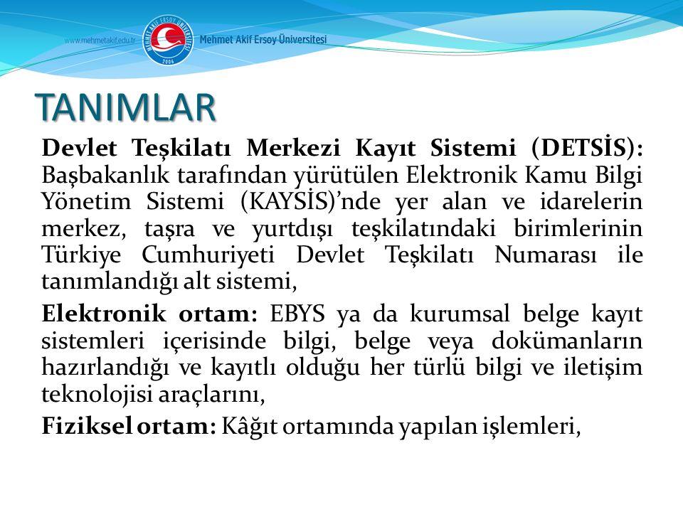 Devlet Teşkilatı Merkezi Kayıt Sistemi (DETSİS): Başbakanlık tarafından yürütülen Elektronik Kamu Bilgi Yönetim Sistemi (KAYSİS)'nde yer alan ve idare