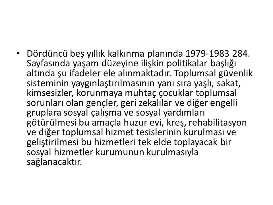 Dördüncü beş yıllık kalkınma planında 1979-1983 284. Sayfasında yaşam düzeyine ilişkin politikalar başlığı altında şu ifadeler ele alınmaktadır. Toplu