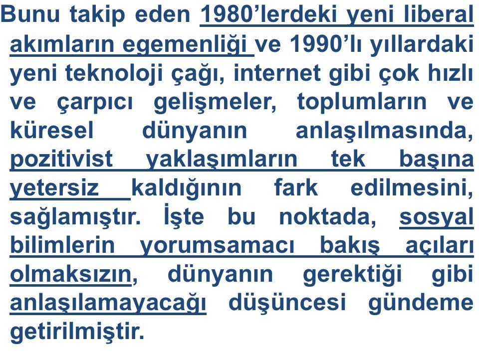 Bunu takip eden 1980'lerdeki yeni liberal akımların egemenliği ve 1990'lı yıllardaki yeni teknoloji çağı, internet gibi çok hızlı ve çarpıcı gelişmele