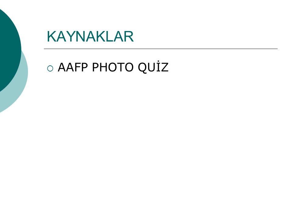 KAYNAKLAR  AAFP PHOTO QUİZ