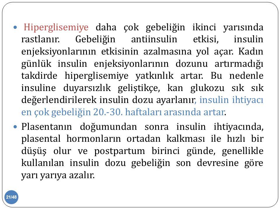 Hiperglisemiye daha çok gebeliğin ikinci yarısında rastlanır.