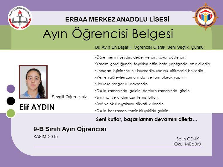 Elif AYDIN Ayın Öğrencisi Belgesi Bu Ayın En Başarılı Öğrencisi Olarak Seni Seçtik. Çünkü; ERBAA MERKEZ ANADOLU LİSESİ 9-B Sınıfı Ayın Öğrencisi KASIM