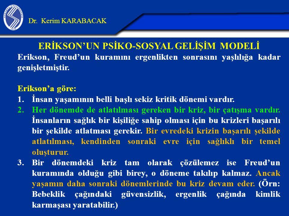 FREUD E ERİKSON'UN KURAMLARININ EĞİTİM AÇISINDAN DOĞURGULARI Dr.
