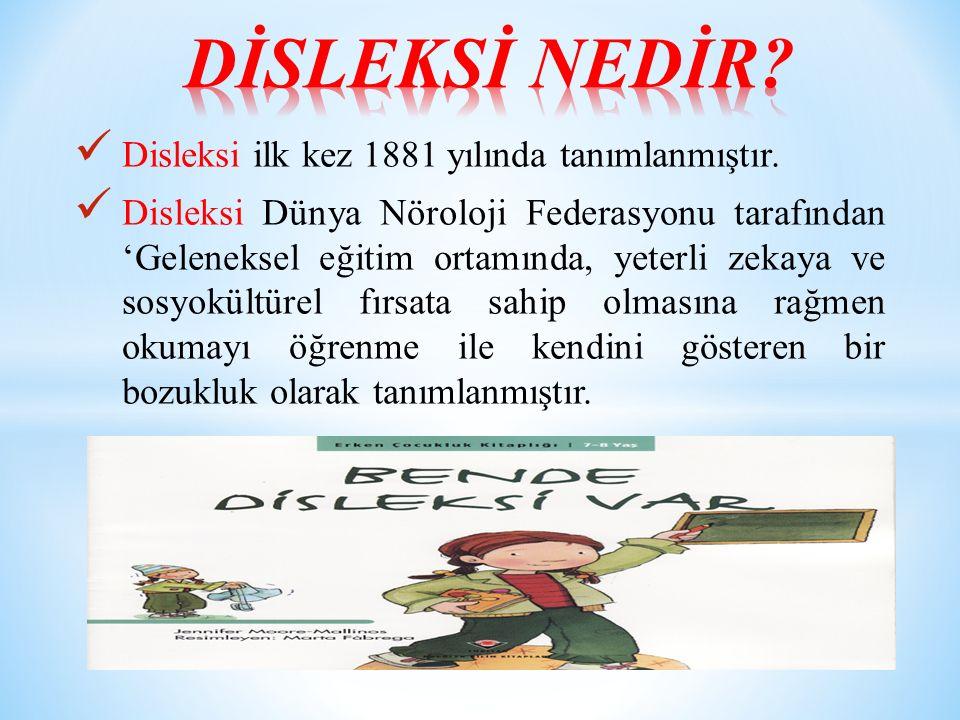 Disleksi ilk kez 1881 yılında tanımlanmıştır.