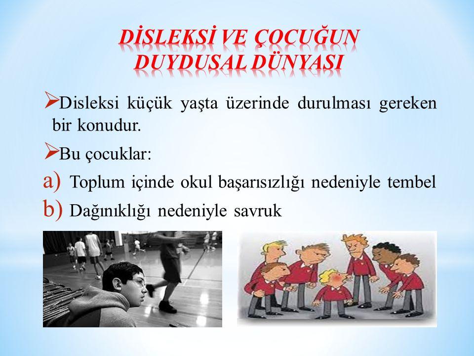  Disleksi küçük yaşta üzerinde durulması gereken bir konudur.