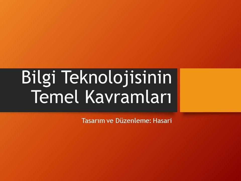 Bilgi Teknolojisinin Temel Kavramları Tasarım ve Düzenleme: Hasari
