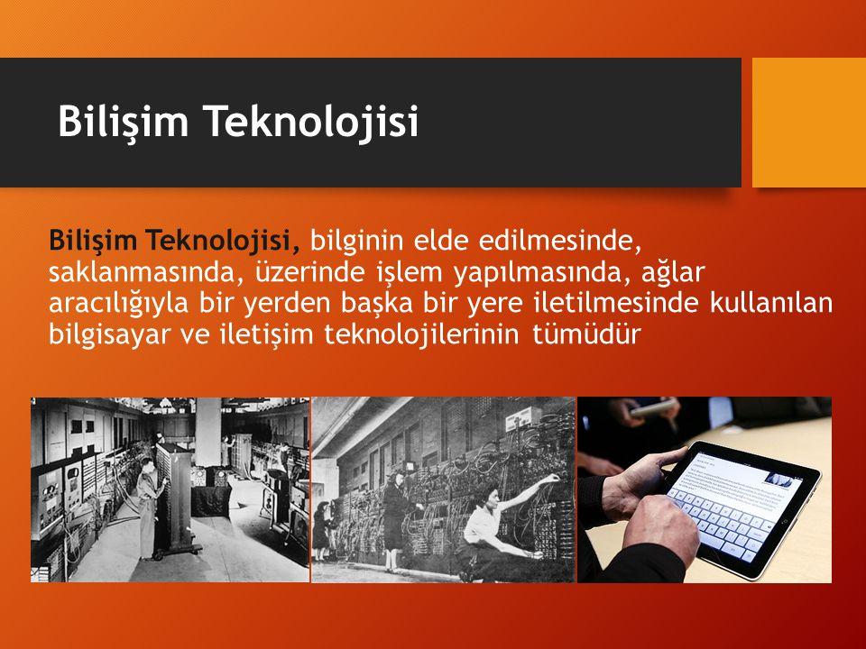Bilişim Teknolojisi Bilişim Teknolojisi, bilginin elde edilmesinde, saklanmasında, üzerinde işlem yapılmasında, ağlar aracılığıyla bir yerden başka bi