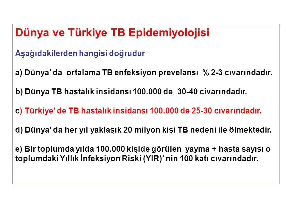TB kontrolünde hedefler Yayma (+) yeni olgularda % 85 kür elde etmek.