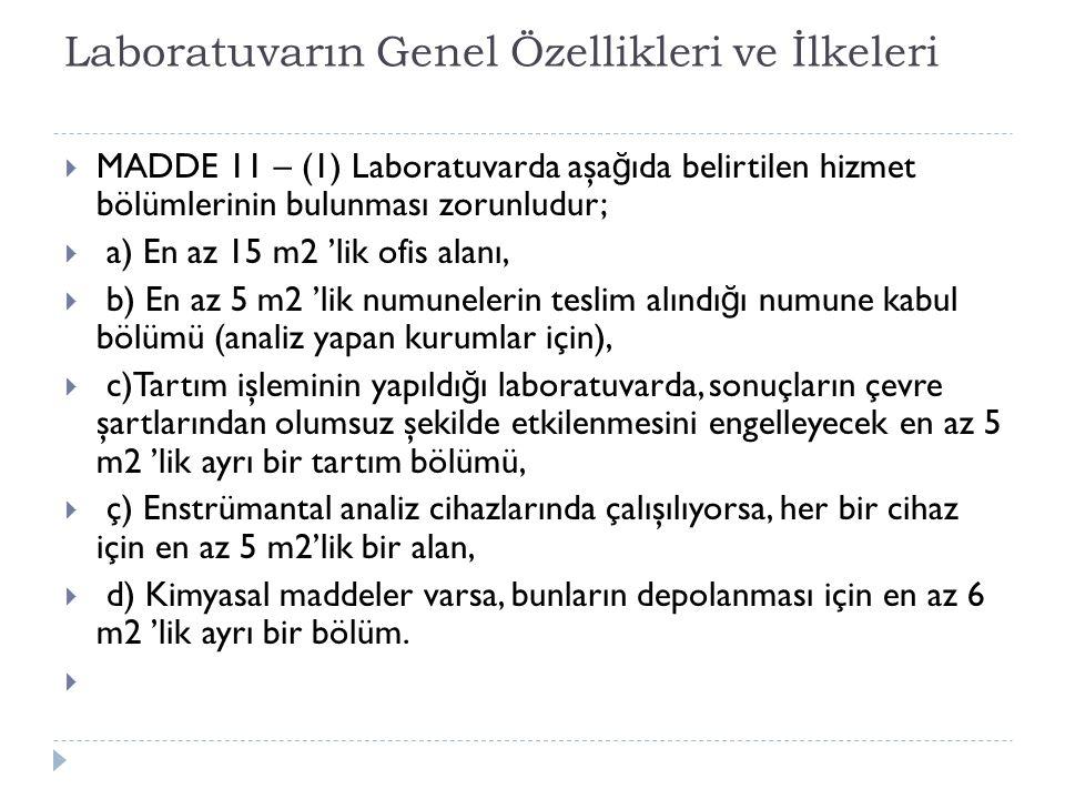 Laboratuvarın Genel Özellikleri ve İlkeleri  MADDE 11 – (1) Laboratuvarda aşa ğ ıda belirtilen hizmet bölümlerinin bulunması zorunludur;  a) En az 1