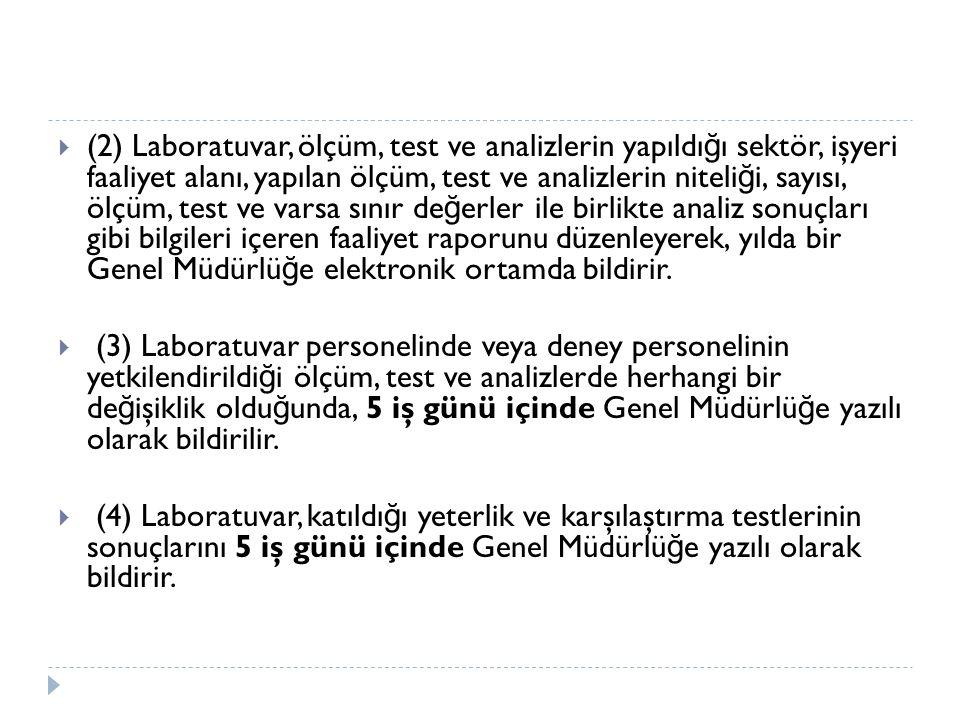  (2) Laboratuvar, ölçüm, test ve analizlerin yapıldı ğ ı sektör, işyeri faaliyet alanı, yapılan ölçüm, test ve analizlerin niteli ğ i, sayısı, ölçüm,