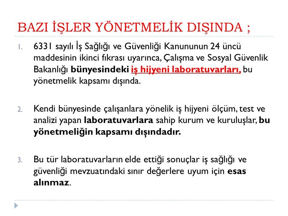 Türk Akreditasyon Kurumu tarafından  Laboratuvarların, muayene ve belgelendirme kuruluşlarının ulusal ve uluslararası kabul görmüş teknik kriterlere göre de ğ erlendirilmesi, yeterlili ğ inin onaylanması ve düzenli aralıklarla denetlenmesini,