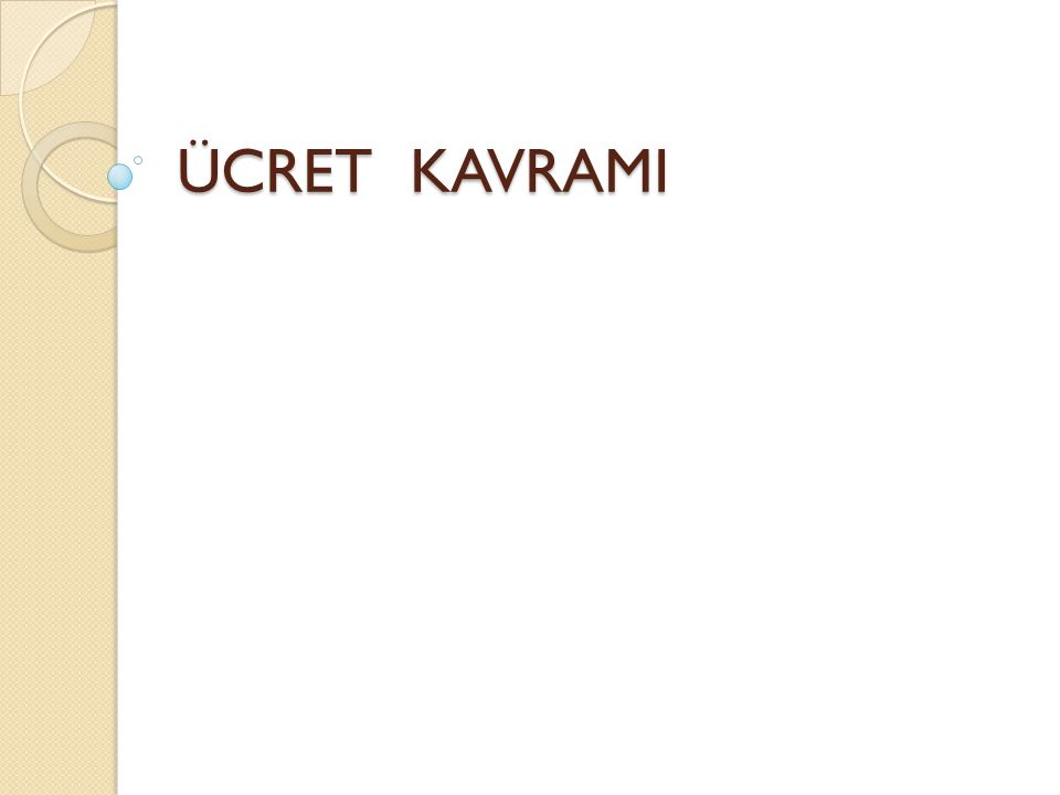 ÜCRET KAVRAMI