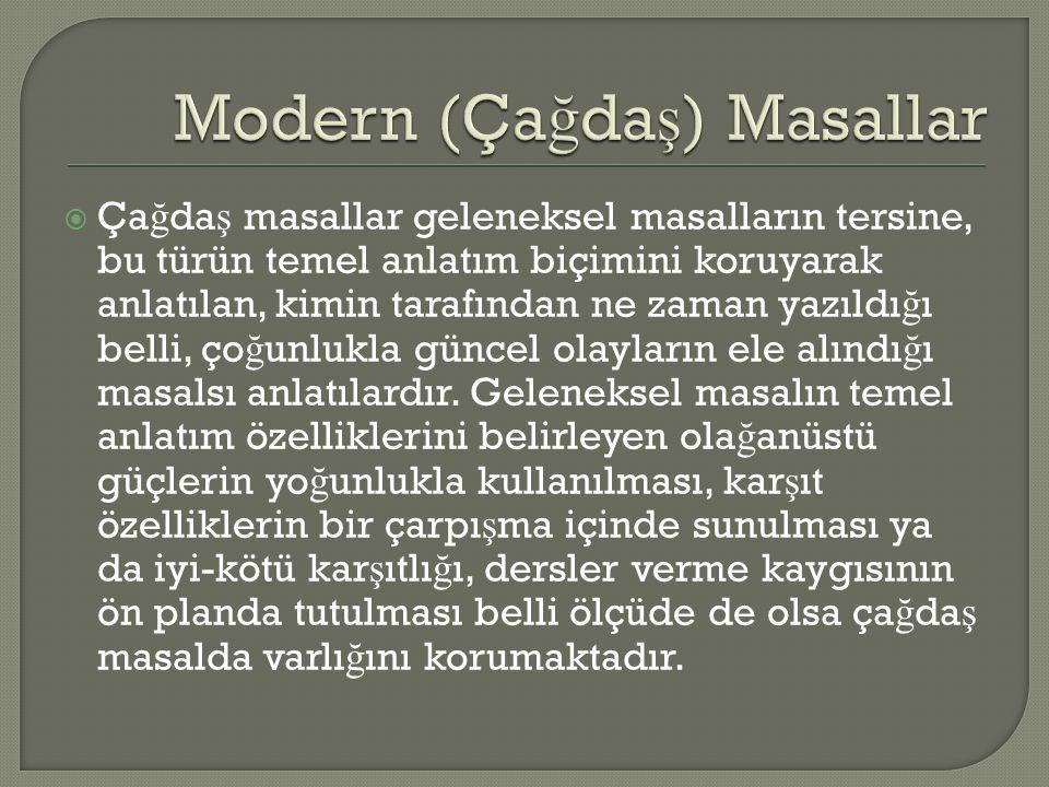  Hem halk masalları hem de edebi masallar benzer biçimsel özellikleri payla ş tıklarından biz bunları burada geleneksel masallar olarak adlandırmak i