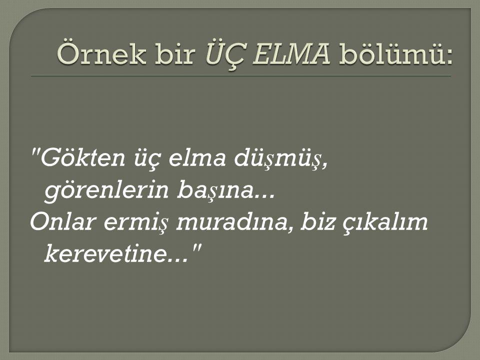  Ço ğ unlukla Türk masallarının sonuç bölümü bir hisse payla ş ımı (üç elma bölümü) ve dua ile sona erer.  Amaç, dinleyenlere dinleyip ders çıkardık