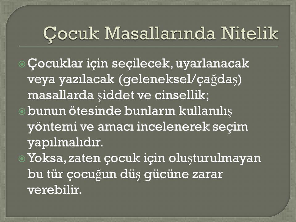 Öncelikle Dede Korkut Masallarını günümüz Türkçe'sine kazandıran Orhan Ş aik Gökay, Adnan Binyazar, Ayhan Göksan gibi isimlerin yanı sıra, Erdal Öz'ün