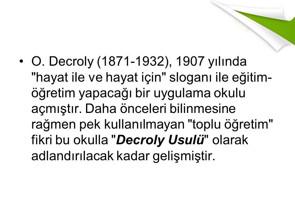O. Decroly (1871-1932), 1907 yılında