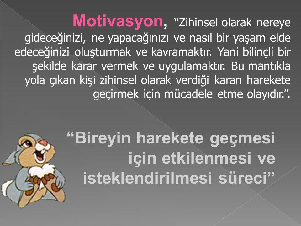 İnsanı ihtiyaçlarını karşılamak için harekete geçiren itici güce motivasyon denir.